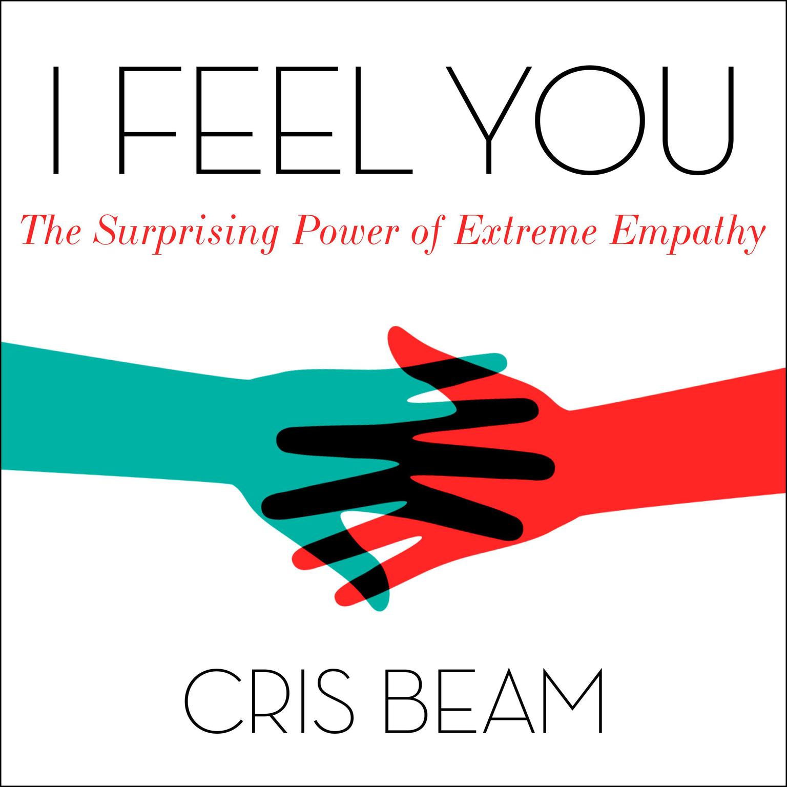 Printable I Feel You: The Surprising Power of Extreme Empathy Audiobook Cover Art