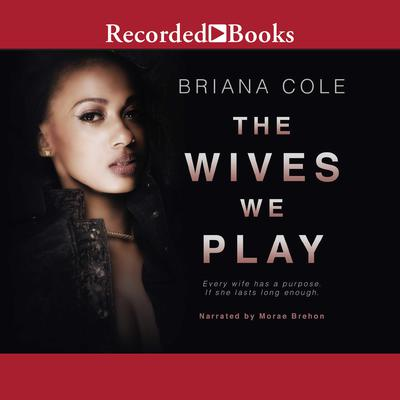 The Wives We Play Audiobook, by Briana Cole