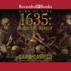 1635: Music and Murder Audiobook, by David Carrico