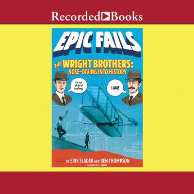 The Wright Brothers: Nose-Diving Into History Audiobook, by Ben Thompson