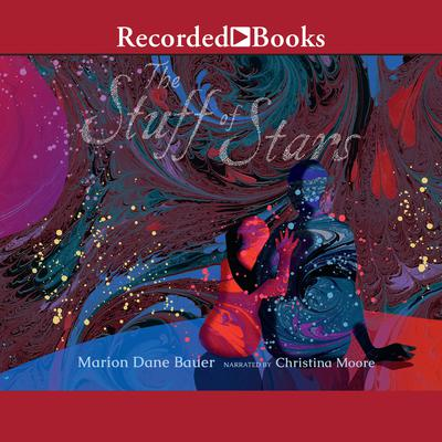 The Stuff of Stars Audiobook, by Marion Dane Bauer