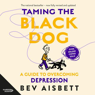 Taming The Black Dog Revised Edition Audiobook, by Bev Aisbett