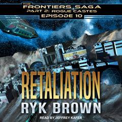 Retaliation Audiobook, by Ryk Brown