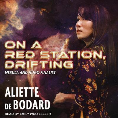 On a Red Station, Drifting  Audiobook, by Aliette de Bodard