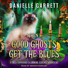 When Good Ghosts Get the Blues Audiobook, by Danielle Garrett