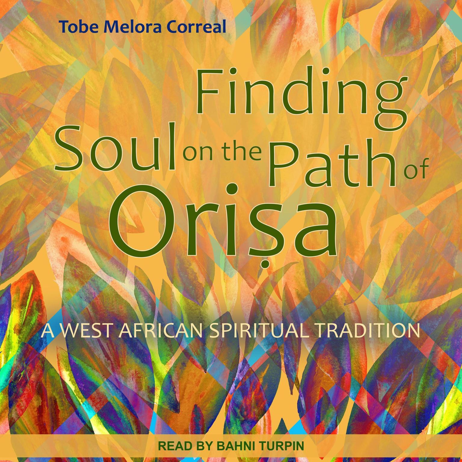 Printable Finding Soul on the Path of Orisa: A West African Spiritual Tradition Audiobook Cover Art
