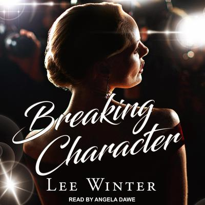 Breaking Character Audiobook, by Lee Winter