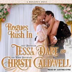 Rogues Rush In: A Regency Duet Audiobook, by Tessa Dare, Christi Caldwell