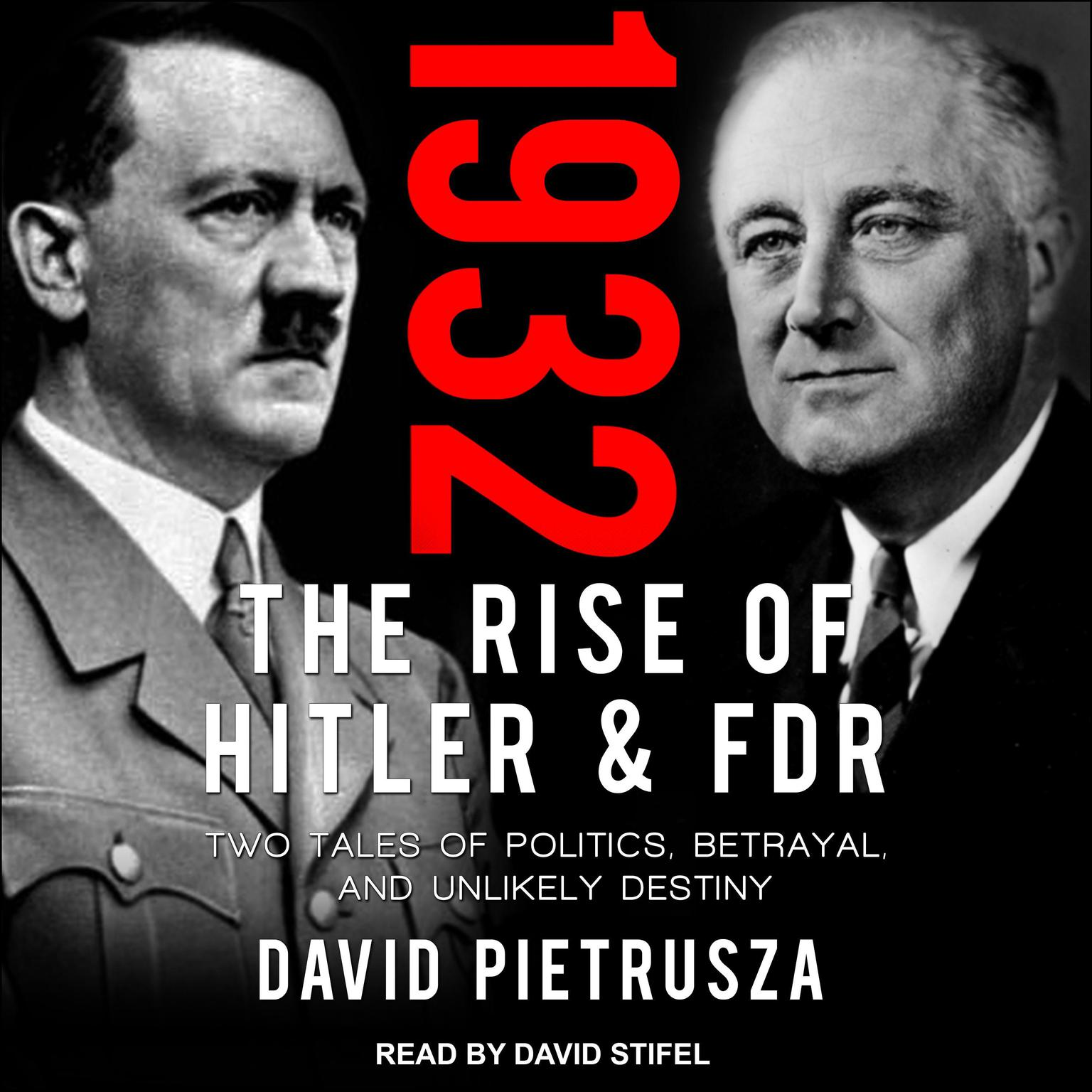 Printable 1932: The Rise of Hitler and FDR-Two Tales of Politics, Betrayal, and Unlikely Destiny Audiobook Cover Art