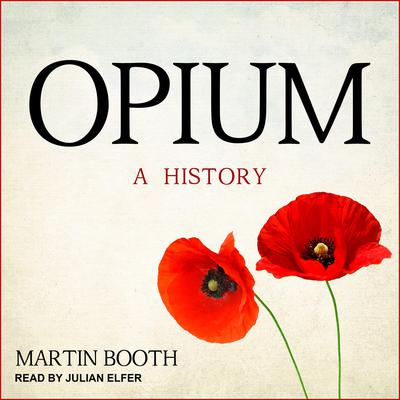 Opium: A History Audiobook, by Martin Booth