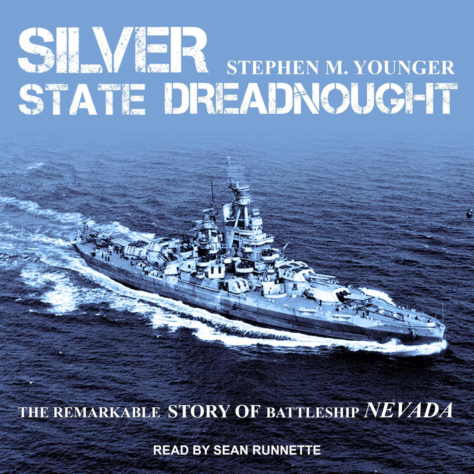 Printable Silver State Dreadnought: The Remarkable Story of Battleship Nevada Audiobook Cover Art