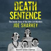 Death Sentence: The Inside Story of the John List Murders Audiobook, by Joe Sharkey