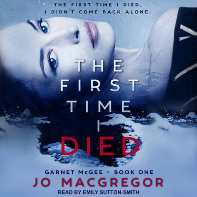 The First Time I Died Audiobook, by Jo Macgregor