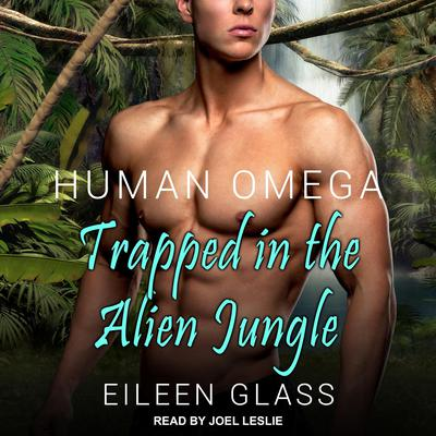 Human Omega: Trapped in the Alien Jungle Audiobook, by Eileen Glass
