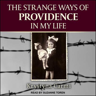 The Strange Ways of Providence In My Life Audiobook, by Krystyna Carmi