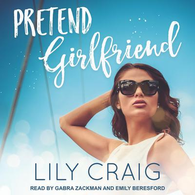 Pretend Girlfriend Audiobook, by Lily Craig