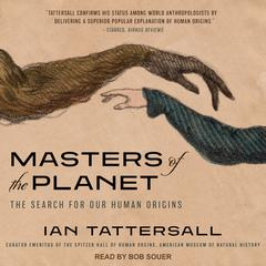 Masters of the Planet: The Search for Our Human Origins Audiobook, by Ian Tattersall