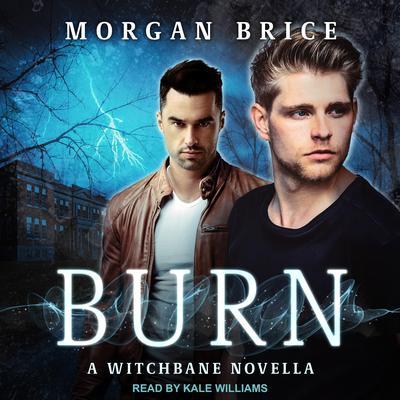 Burn: A Witchbane Novella Audiobook, by Morgan Brice