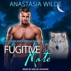 Fugitive Mate Audiobook, by Anastasia Wilde