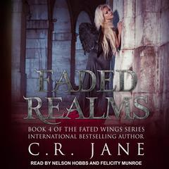 Faded Realms Audiobook, by C.R. Jane