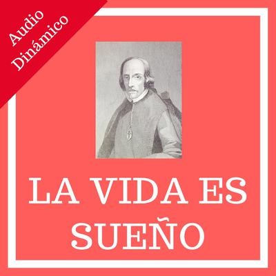 La Vida Es Sueño (Life is a Dream) (Spanish) Audiobook, by Pedro Calderón de la Barca