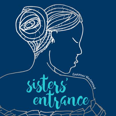 Sisters Entrance Audiobook, by Emtithal Mahmoud