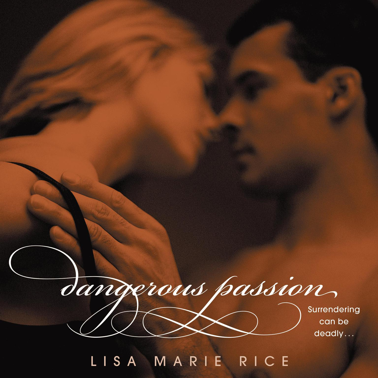Dangerous Passion Audiobook, by Lisa Marie Rice