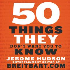 50 Things They Dont Want You to Know Audiobook, by Jerome Hudson