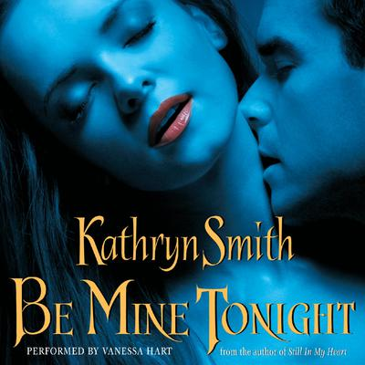 Be Mine Tonight Audiobook, by Kathryn Smith