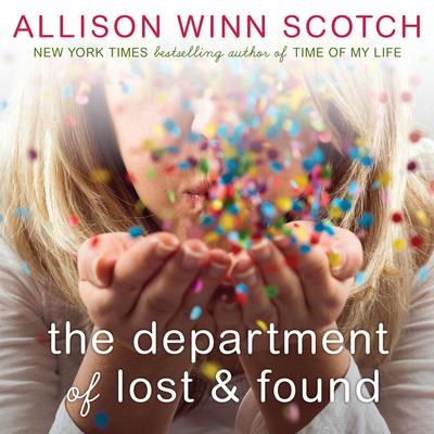 The Department of Lost & Found: A Novel Audiobook, by Allison Winn Scotch