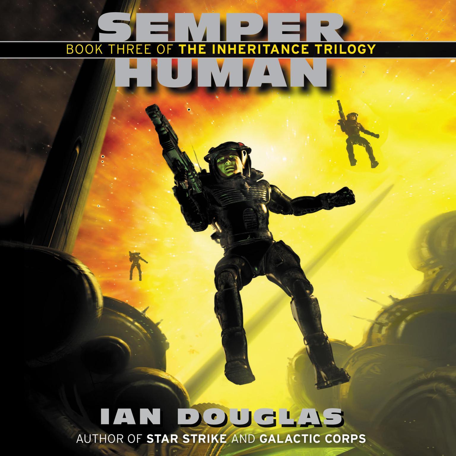Semper Human: Book Three of the Inheritance Trilogy Audiobook, by Ian Douglas
