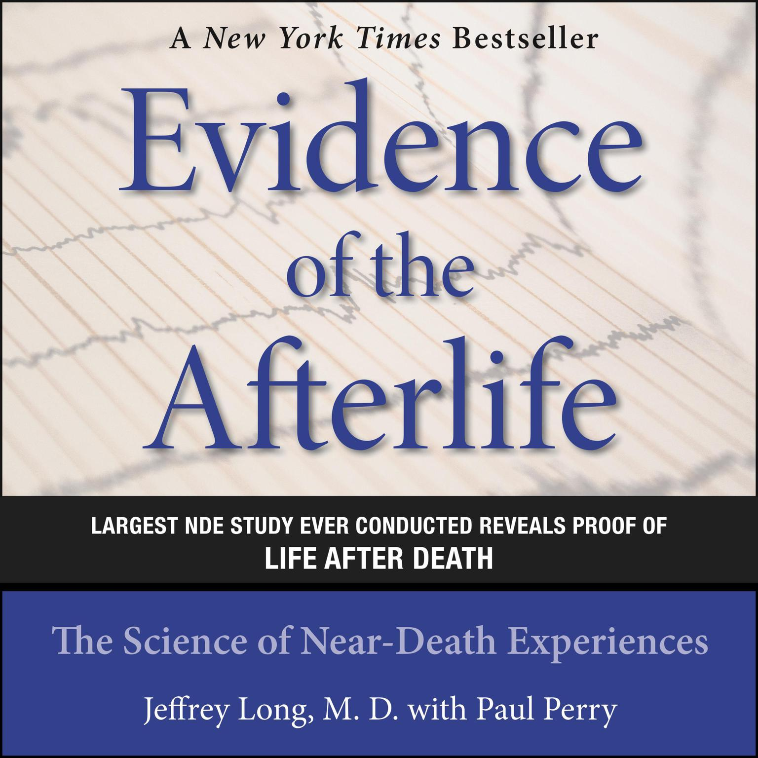 Evidence of the Afterlife: The Science of Near-Death Experiences Audiobook, by Jeffrey Long