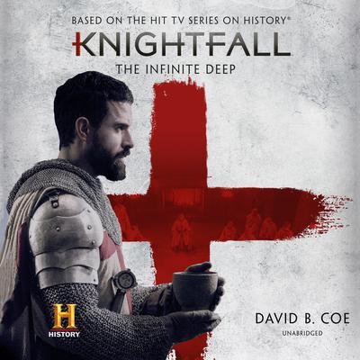 Knightfall: The Infinite Deep Audiobook, by David B. Coe