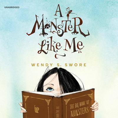 A Monster like Me Audiobook, by Wendy S. Swore