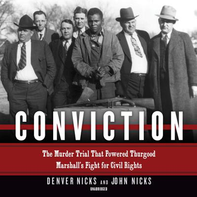 Conviction: The Murder Trial That Powered Thurgood Marshall's Fight for Civil Rights Audiobook, by Denver Nicks