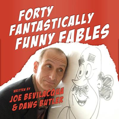 Forty Fantastically Funny Fables Audiobook, by Joe Bevilacqua
