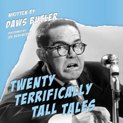 Twenty Terrifically Tall Tales  Audiobook, by Daws Butler