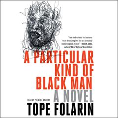 A Particular Kind of Black Man Audiobook, by Tope Folarin