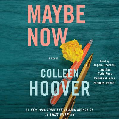 Maybe Now: A Novel Audiobook, by Colleen Hoover