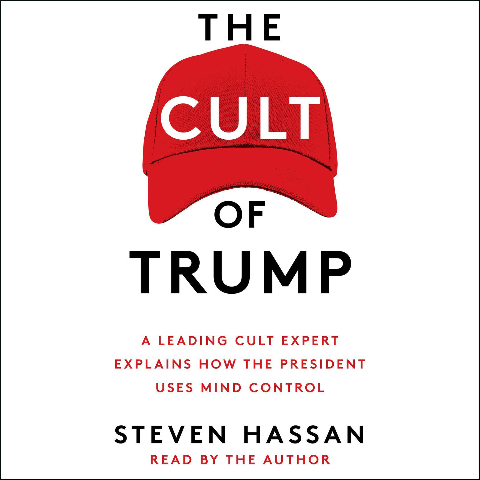 Printable The Cult of Trump: A Leading Cult Expert Explains How the President Uses Mind Control Audiobook Cover Art