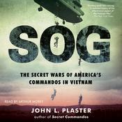 SOG: The Secret Wars of America's Commandos in Vietnam Audiobook, by John L. Plaster