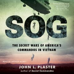 SOG: The Secret Wars of Americas Commandos in Vietnam Audiobook, by John L. Plaster