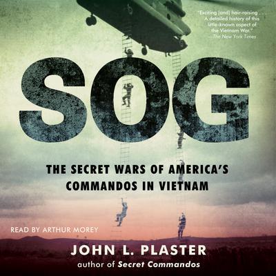 SOG: The Secret Wars of America's Commandos in Vietnam Audiobook, by