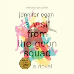 A Visit from the Goon Squad Audiobook, by Jennifer Egan