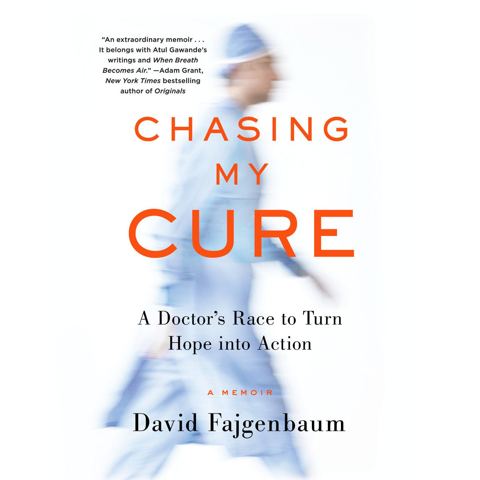 Printable Chasing My Cure: A Doctor's Race to Turn Hope into Action; A Memoir Audiobook Cover Art