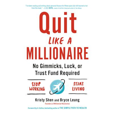 Quit Like a Millionaire: No Gimmicks, Luck, or Trust Fund Required Audiobook, by Bryce Leung