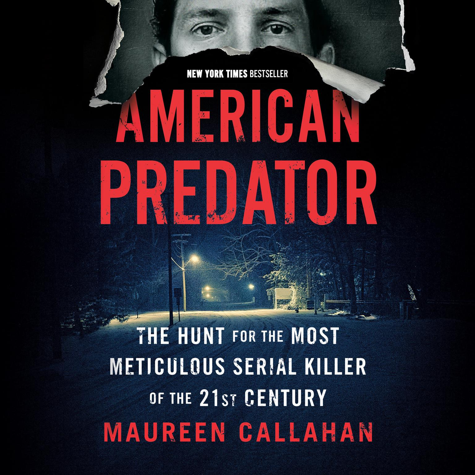 Printable American Predator: The Hunt for the Most Meticulous Serial Killer of the 21st Century Audiobook Cover Art