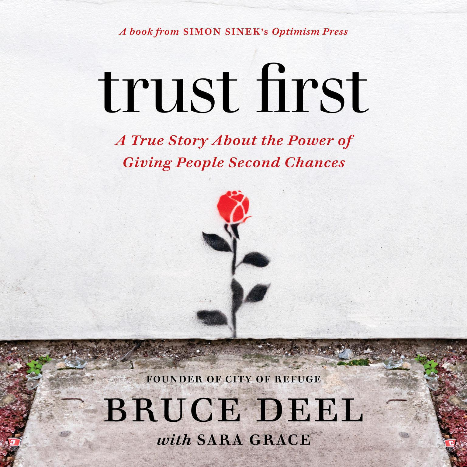 Printable Trust First: A True Story About the Power of Giving People Second Chances Audiobook Cover Art