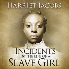 Incidents in the Life of a Slave Girl Audiobook, by Harriet Ann Jacobs