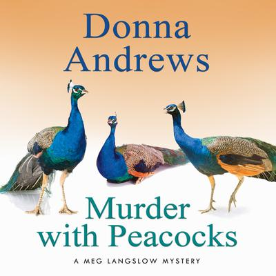 Murder with Peacocks Audiobook, by Donna Andrews